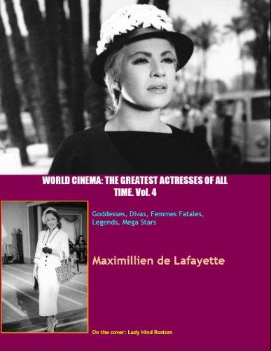 Volume 4. World Cinema: The Greatest Actresses of All Time. Goddesses, Divas,...