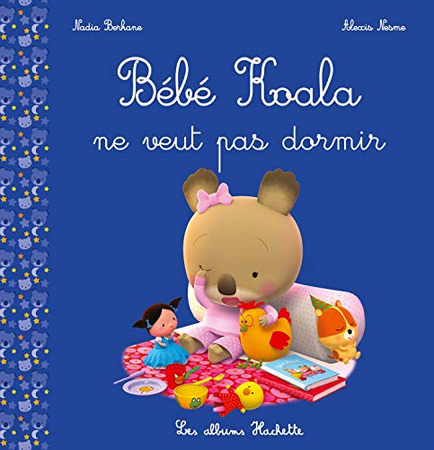 Bébé Koala ne veut pas dormir ! (Les albums Hachette)