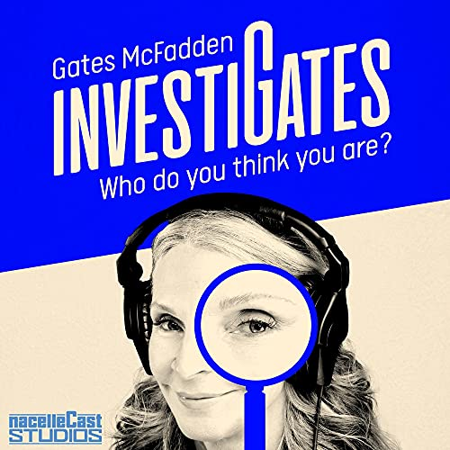 Gates McFadden Investigates: Who do you think you are? Podcast By Gates McFadden cover art