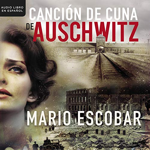 Cancion de Cuna en Auschwitz [Auschwitz Lullaby] audiobook cover art