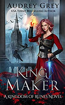 King Maker: Kingdom of Runes Book 3 by [Audrey Grey]