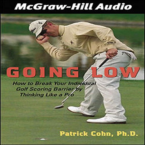 Couverture de Going Low: How to Break Your Individual Golf Scoring Barrier by Thinking Like a Pro