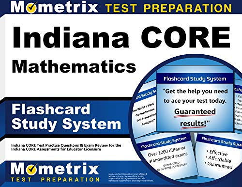 Indiana Core Mathematics Flashcard Study System Indiana Core Test Practice Questions Exam Review For The Indiana