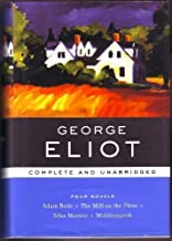 George Eliot: Four Novels, Complete and Unabridged: Adam Bede, The Mill on the Floss, Silas Marner, Middlemarch (Barnes & ...