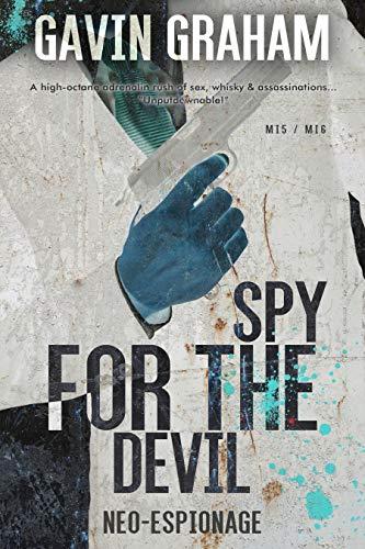 Spy for the Devil: A High-Octane Neo Espionage Action Thriller;