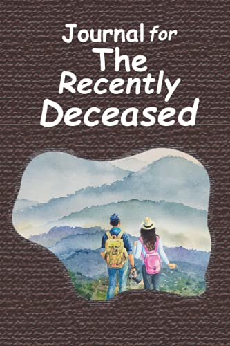 Journal For The Recently Deceased|Handbook For The Recently Deceased|Notebook For The Recently Deceased|Notebook journal|size 6x9 inches 110 pages