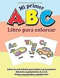 Mi primer ABC libro para colorear: Libro de actividades para niños y preescolares, Alfabeto español de la A a la Z, Letras mayúsculas y minúsculas