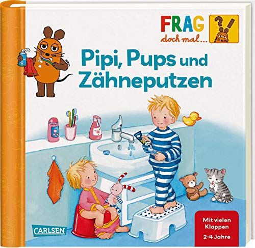 Frag doch mal ... die Maus!: Pipi, Pups und Zähneputzen: Erstes Sachwissen