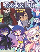 Gacha Life Coloring Book: An Unique Coloring Book For Fan Of Gacha Life With High-Quality Character Designs For Stress Relieving And Relaxation - Come To Gacha Life Coloring Book That Every Kid Loves Without a Screen