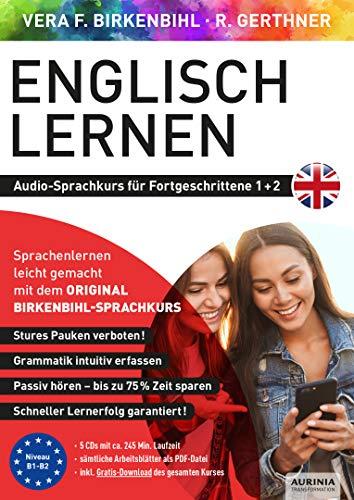 Englisch lernen für Fortgeschrittene 1+2 (ORIGINAL BIRKENBIHL): Audio-Sprachkurs auf 5 CDs inkl. Download