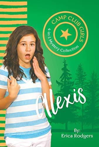 Camp Club Girls: Alexis (English Edition)