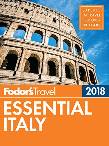 Fodor's Essential Italy 2018 (Full-color Travel Guide Book 1)
