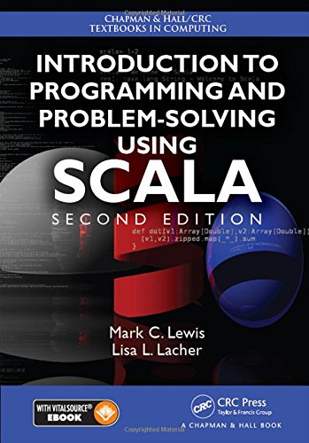 Introduction to Programming and Problem-Solving Using Scala (Chapman & Hall/CRC Textbooks in Computing)