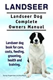 Landseer dog. Landseer dog book for costs, care, feeding, grooming, training and health. Landseer dog Owners Manual. (English Edition)
