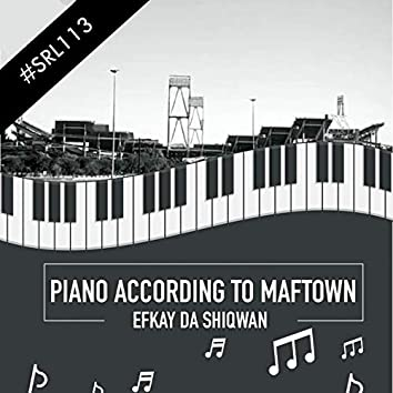 Piano According To Maftown