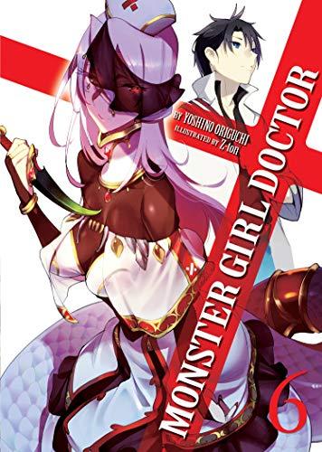Monster Girl Doctor (Light Novel) Vol. 6