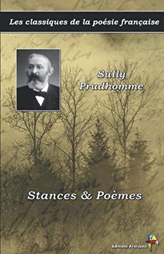 Stances & Poèmes - Sully Prudhomme - Les classiques de la poésie française: (14)