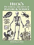Heck's Iconographic Encyclopedia of Sciences, Literature and Art: Pictorial Archive of Nature and Sc...