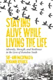Staying Alive While Living the Life: Adversity, Strength, and Resilience in the Lives of Homeless Youth