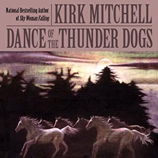 Dance of the Thunder Dogs                   By:                                                                                                                                 Kirk Mitchell                               Narrated by:                                                                                                                                 Stefan Rudnicki                      Length: 12 hrs and 55 mins     46 ratings     Overall 4.7