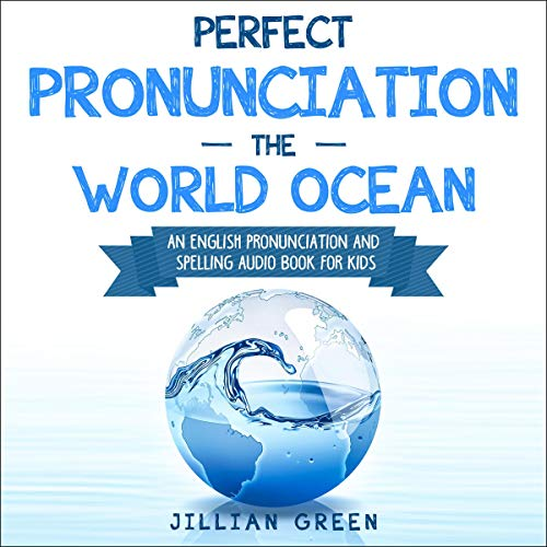 Perfect Pronunciation: The World Ocean cover art