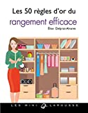 Les 50 règles d'or du rangement efficace - Format Kindle - 9782035928566 - 2,99 €