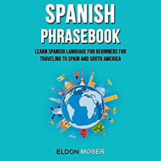 Spanish Phrasebook: Learn Spanish Language for Beginners for Traveling to Spain and South America audiobook cover art