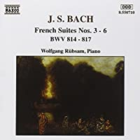 Bach: French Suites Nos. 3-6, BWV 814-817 by Wolfgang Rubsam (2006-08-01)