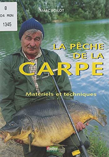La pêche de la carpe: Matériels et techniques
