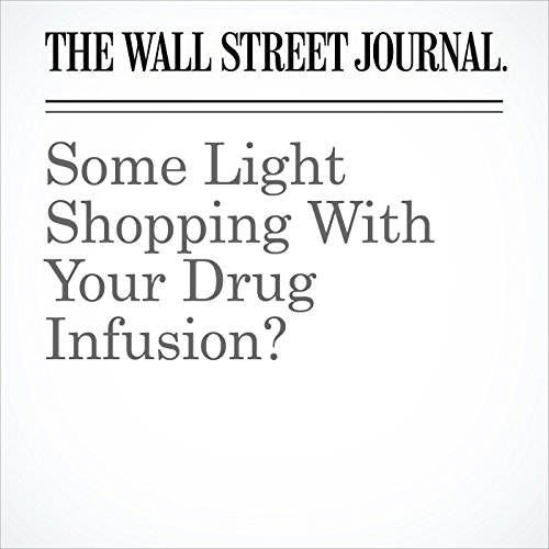 Some Light Shopping With Your Drug Infusion? copertina