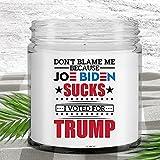Dont Blame Me Joe Biden Sucks I Voted For...