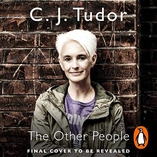 The Other People                   By:                                                                                                                                 C. J. Tudor                           Length: Not Yet Known     Not rated yet     Overall 0.0