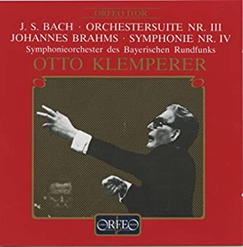 Bach: Orchestral Suite No. 3 in D Major, BWV 1068 - Brahms: Symphony No. 4 in E Minor, Op. 98