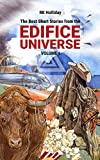 The Best Short Stories From The Edifice Universe: Volume 1 (English Edition)