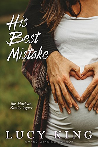 His Best Mistake (The Maclean Family Legacy Book 1) by [Lucy King]