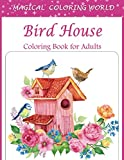 Bird House Coloring Book For Adults: An Adults Bird House Coloring Book for Stress Relief and Relaxation with Unique Design.