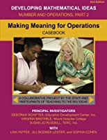 Making Meaning for Operations: In the Domain of Whole Numbers and Fractions 1507586361 Book Cover