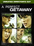 A Perfect Getaway (Unrated Director s Cut)