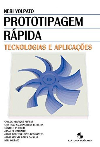 Prototipagem Rápida: Tecnologias e Aplicações