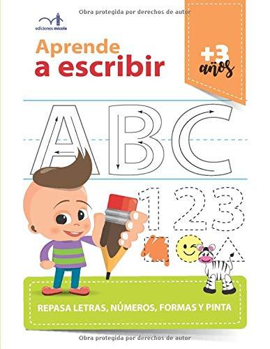 Aprende a escribir: Repasa letras, números, formas y pinta