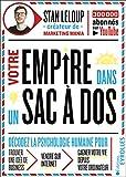 Votre empire dans un sac à dos: décodez la psychologie humaine pour trouver une idée de business,...