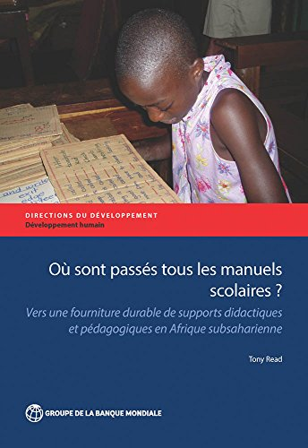 Où sont passÃs tous les manuels scolaires?: Vers une fourniture durable de supports didactiques et pÃdagogiques en Afrique subsaharienne (Directions in Development) (French Edition)