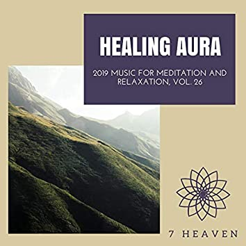 Healing Aura - 2019 Music For Meditation And Relaxation, Vol. 26