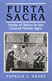 Furta Sacra: Thefts of Relics in the Central Middle Ages. (Revised Edition) (English Edition)