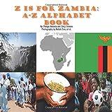 Z is for Zambia: A-Z Alphabet Book