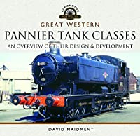 Great Western, Pannier Tank Classes: An Overview of Their Design and Development (Locomotive Portfolios)