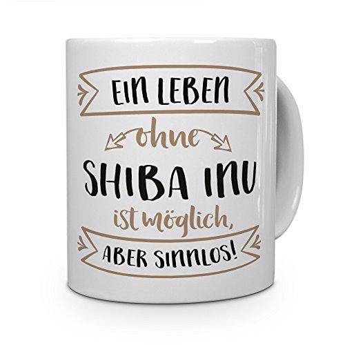 printplanet® Tasse mit Aufdruck Shiba Inu - Motiv Sinnlos - Namenstasse, Kaffeebecher, Mug, Becher, Kaffeetasse - Farbe Weiß