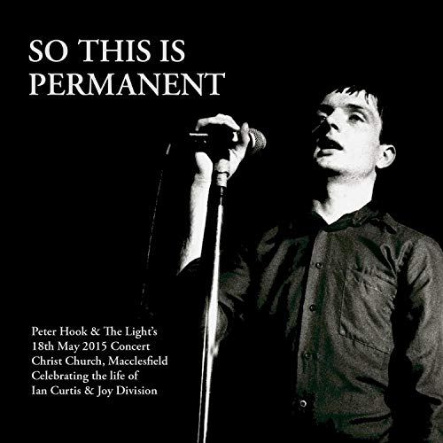 Peter Hook & The Light - So This Is Permanent