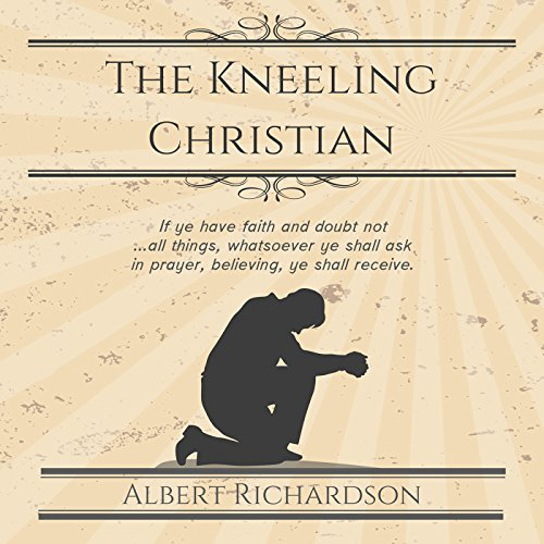 The Kneeling Christian cover art