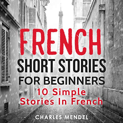 Couverture de French Short Stories for Beginners: 10 Simple Stories in French